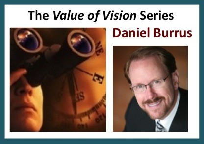 The Value of Vision Series – Daniel Burrus