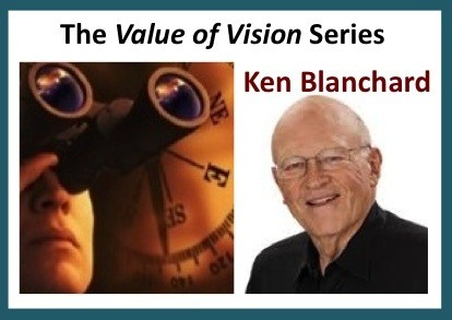 The Value of Vision Series – Ken Blanchard