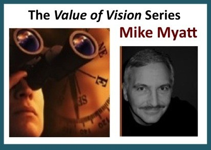 The Value of Vision Series – Mike Myatt