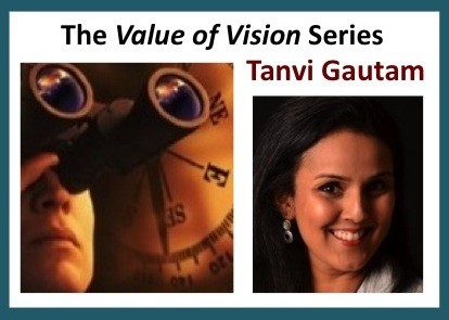 The Value of Vision Series – Tanvi Gautam