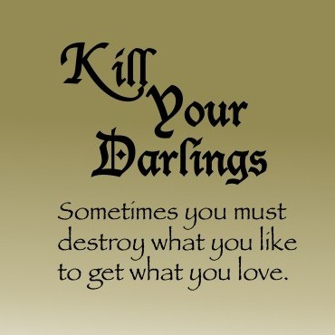 To Be a Better Leader You Must Kill Your Darlings
