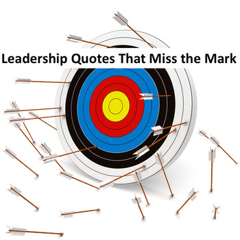 10 WORST Popular Leadership Quotes