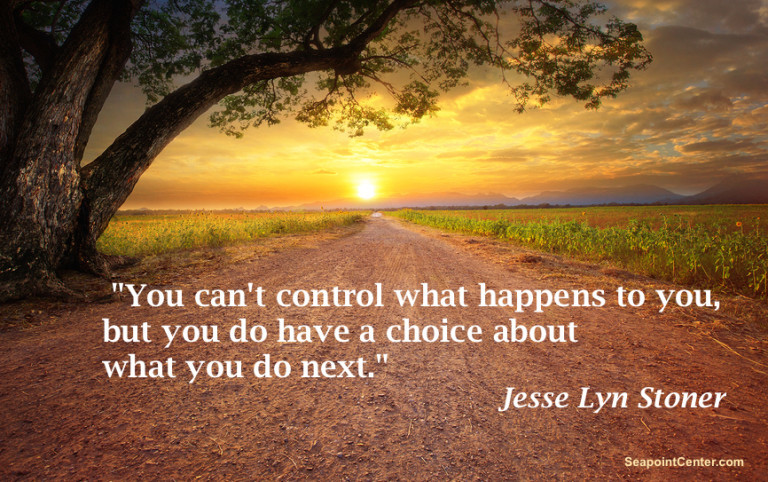 You can't control what happens to you, but . . .