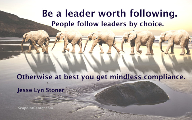 Be a leader worth following.
