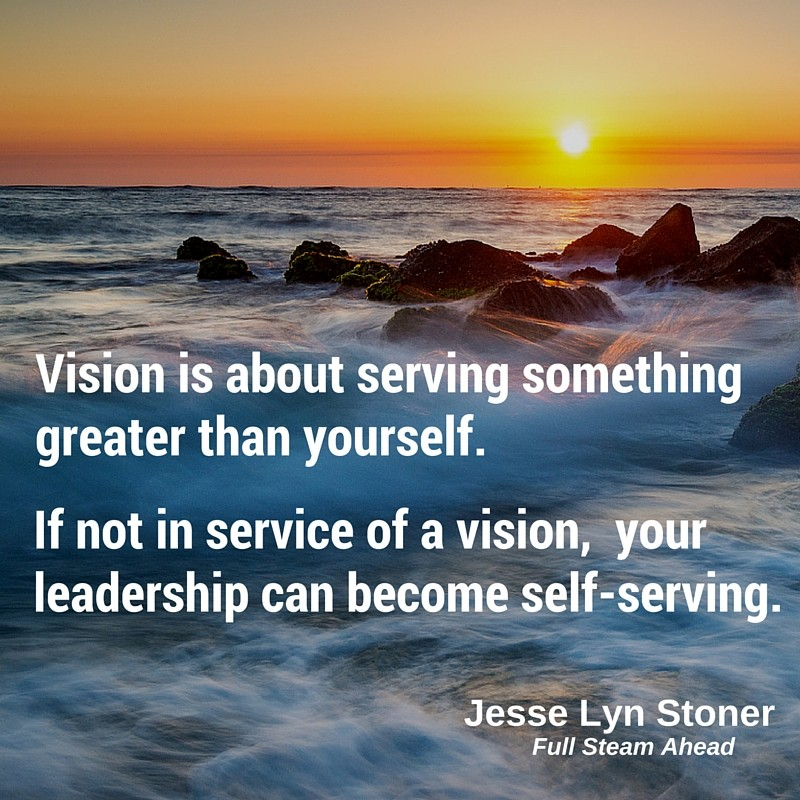 Vision is about serving.