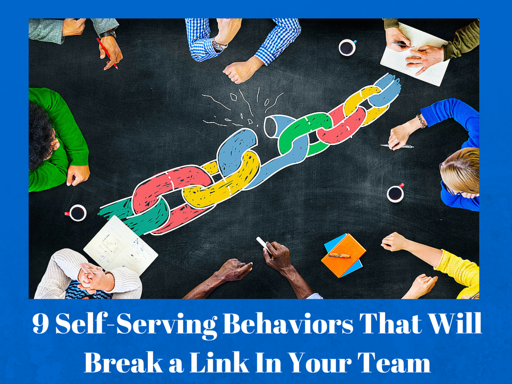 9 Self-Serving Team Behaviors