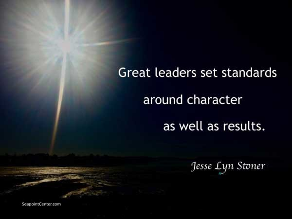 Great leaders set standards around character as well as results