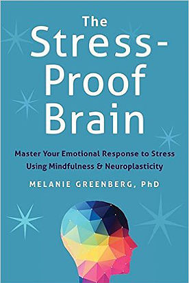 The Stress-Proof Brain Master Your Brain's Stress Response