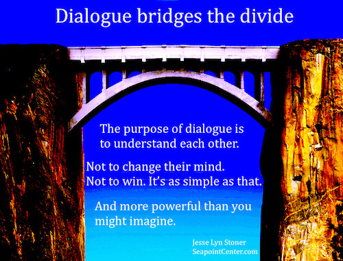 Dialogue Bridges the Divide