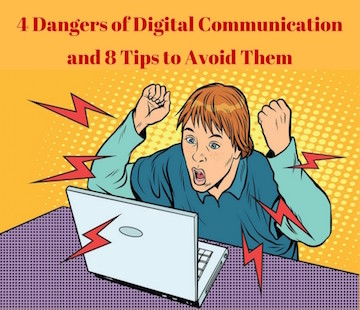 4 Dangers of Digital Communication and 8 Tips to Avoid Them