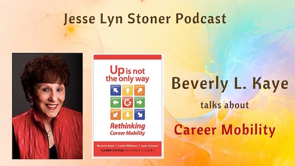 Thinking About Career Change? #Podcast Interview With Beverly Kaye